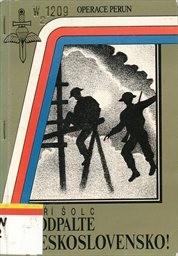 Podpalte Československo! Operace Perun