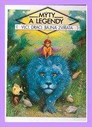 Mýty a legendy - vlci, draci, bájná zvířata