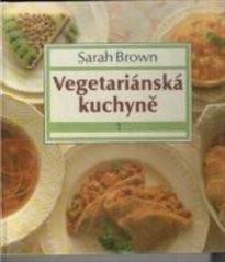 Vegetariánská kuchyně                         (Díl l)