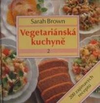Vegetariánská kuchyně                         (Díl 2)