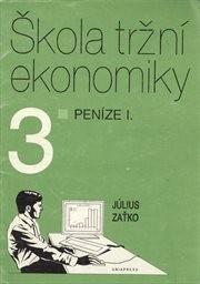 Škola tržní ekonomiky                         ([Díl] 3)