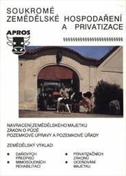 Soukromé zemědělské hospodaření a privatizace                         (Díl 2,)