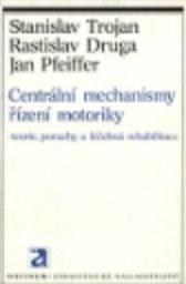 Centrální mechanismy řízení motoriky.