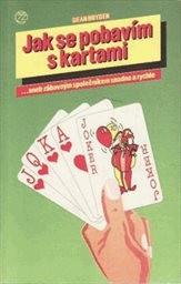 Jak se pobavím s kartami... aneb zábavným společníkem snadno a rychle