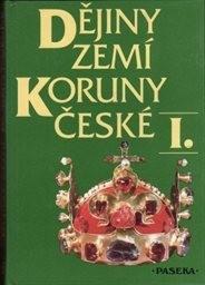 Dějiny zemí Koruny české                         ([Díl] 1)