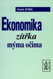 Ekonomika zítřka mýma očima