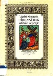 Církevní rok a lidové obyčeje aneb Kalendárium světců a světic, mučedníků a mučednic, pojednávající o víře českého lidu k nim, jakož i o liturgii katolické