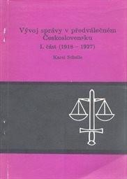 Vývoj správy v předválečném Československu                         (Část 1)