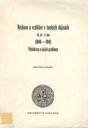 Výchova a vzdělání v českých dějinách 3                         (3. díl - 2. část)