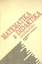Matematika a didaktika matematiky
