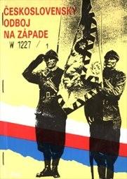 Československý odboj na Západe                         (Diel 1)
