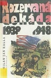 Rozervaná dekáda 1938-1948