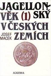 Jagellonský věk v českých zemích                         (Sv. 1,)