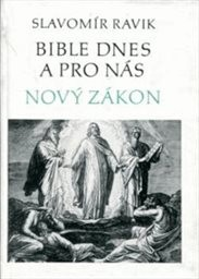 Bible dnes a pro nás - Nový zákon                         ([Díl 2])