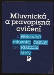 Mluvnická a pravopisná cvičení k Přehledné mluvnici češtiny pro základní školy