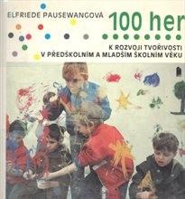 100 her k rozvoji tvořivosti v předškolním a mladším školním věku