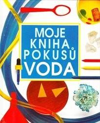 Moje kniha pokusů - voda