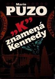 """""""K"""" znamená Kennedy"""