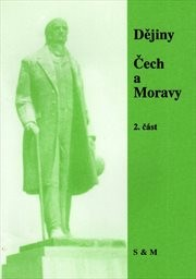 Dějiny Čech a Moravy slovem a dokumenty                         (Část 2)