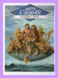 Mýty a legendy - Stvoření světa