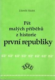 Pět malých příběhů z historie první republiky
