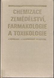 Chemizace zemědělství, farmakologie a toxikologie