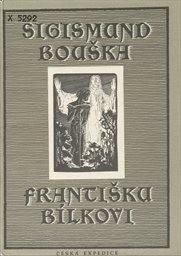 Sigismund Bouška Františku Bílkovi