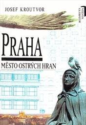 Praha - město ostrých hran
