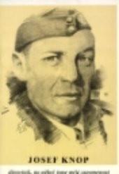Josef Knop důstojník, na něhož jsme měli zapomenout
