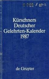 Kürschners Deutscher Gelehrten-Kalender 1987                         (T. 1)