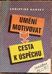 Umění motivovat - cesta k úspěchu