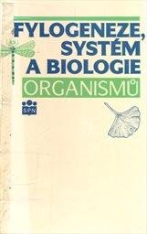Fylogeneze, systém a biologie organismů