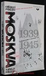 Moskva - hrozba a naděje, objetí a pouto