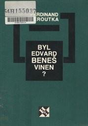 Byl Edvard Beneš vinen?