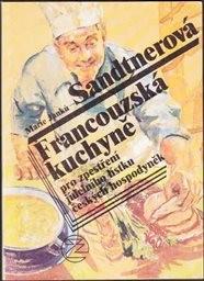 Francouzská kuchyně pro zpestření jídelního lístku českých hospodyněk