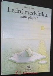 Lední medvídku, kam pluješ?
