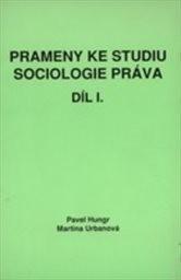 Prameny ke studiu sociologie práva                         (Díl 1)