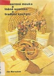 Celozrnná mouka a lněné semínko v tradiční kuchyni