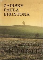 Zápisky Paula Bruntona                         (Sv. 4, Část 1)