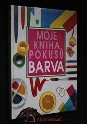 Moje kniha pokusů - Barva