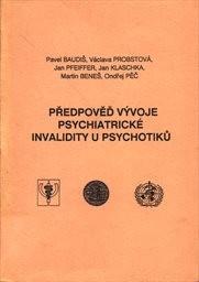 Předpověď vývoje psychiatrické invalidity u psychotiků