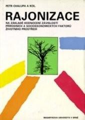 Rajonizace na základě hodnocení závislostí přírodních a socioekonomických faktorů životního prostředí