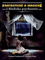 Fantastické a magické z hlediska psychiatrie