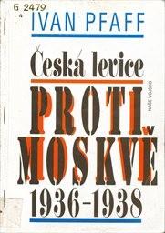 Česká levice proti Moskvě 1936-1938