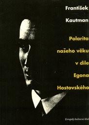 Polarita našeho věku v díle Egona Hostovského