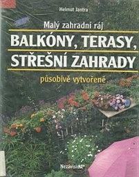 Malý zahradní ráj - balkóny, terasy, střešní zahrady působivě vytvořené