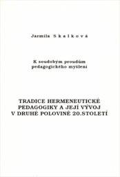 Tradice hermeneutické pedagogiky a její vývoj v druhé polovině 20.století