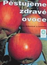 Pěstujeme zdravé ovoce