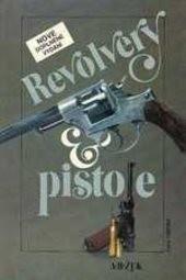 Revolvery & pistole
