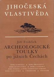 Archeologické toulky po jižních Čechách